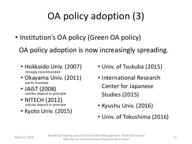 OA policy adoption (3) • Institution's OA policy (Green OA policy) OA policy adoption is now increasingly spreading. March...