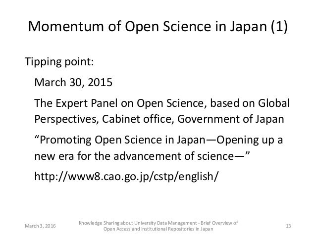 Momentum of Open Science in Japan (1) Tipping point: March 30, 2015 The Expert Panel on Open Science, based on Global Pers...