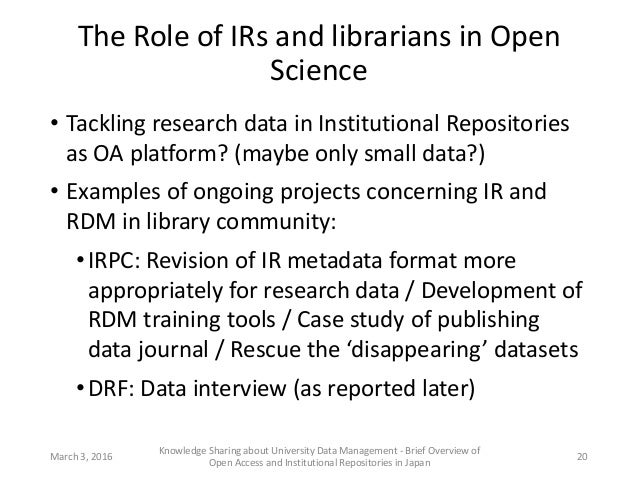 The Role of IRs and librarians in Open Science • Tackling research data in Institutional Repositories as OA platform? (may...