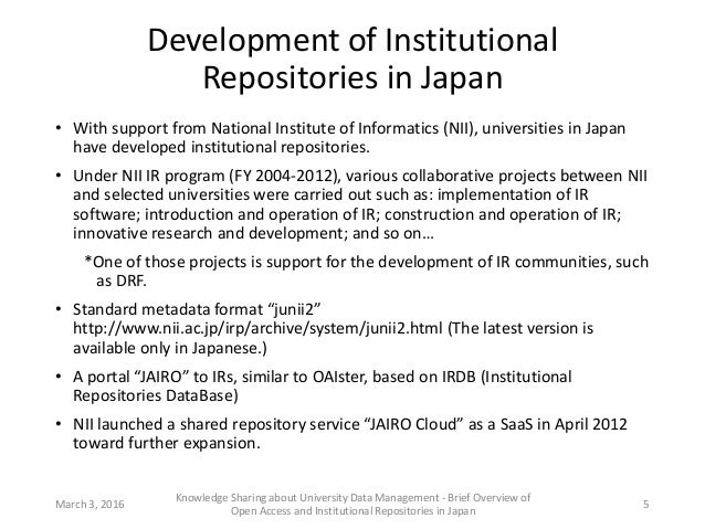 Development of Institutional Repositories in Japan • With support from National Institute of Informatics (NII), universiti...