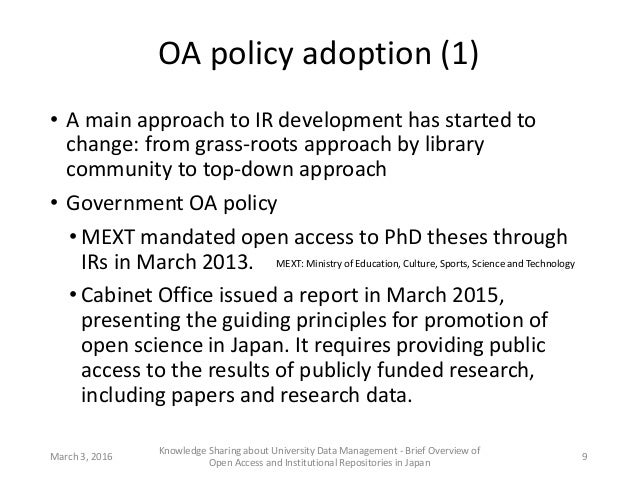 OA policy adoption (1) • A main approach to IR development has started to change: from grass-roots approach by library com...
