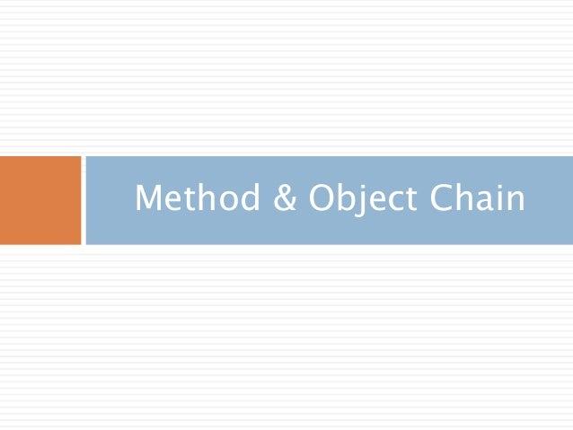 Method & Object Chain