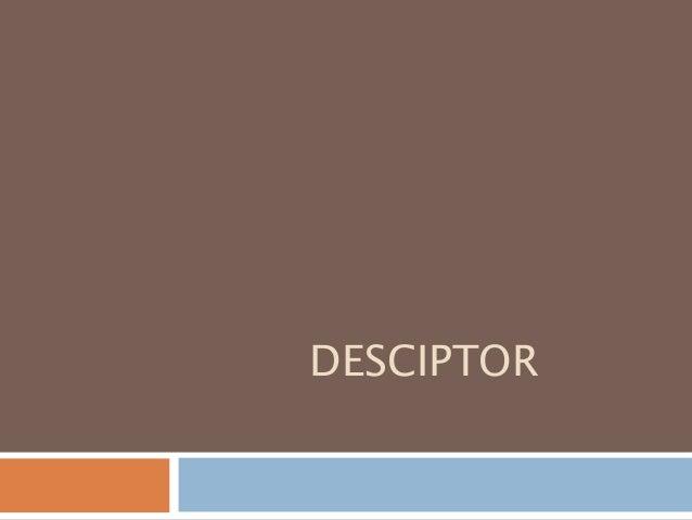 DESCIPTOR