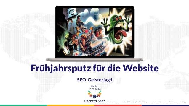 Frühjahrsputz für die Website SEO-Geisterjagd Berlin, 13.03.2016 http://static.srcdn.com/slir/w700-h350-q90-c700:350/wp-co...