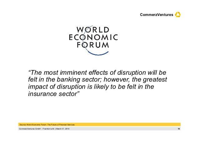 10CommerzVentures GmbH  Frankfurt a.M.   March 07, 2016 CommerzVentures Source: World Economic Forum: The Future of Finan...