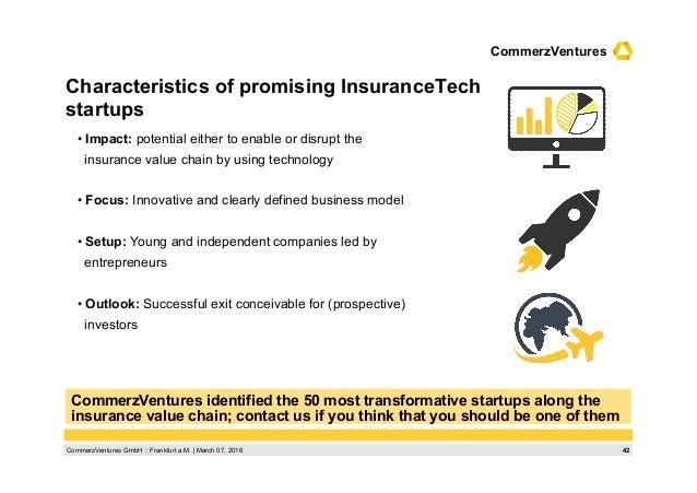 42CommerzVentures GmbH  Frankfurt a.M.   March 07, 2016 CommerzVentures Characteristics of promising InsuranceTech startu...