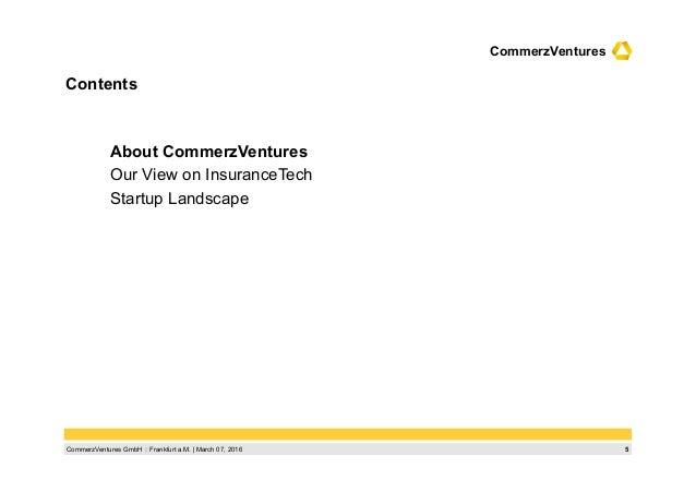 5CommerzVentures GmbH  Frankfurt a.M.   March 07, 2016 CommerzVentures Contents About CommerzVentures Our View on Insuran...
