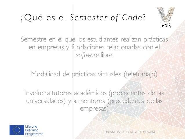 ¿Qué es el Semester of Code? Semestre en el que los estudiantes realizan prácticas en empresas y fundaciones relacionadas ...