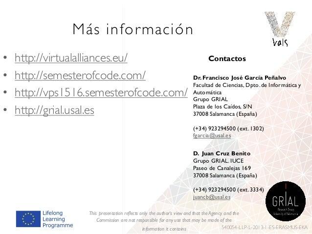 Más información • http://virtualalliances.eu/ • http://semesterofcode.com/ • http://vps1516.semesterofcode.com/ • http://g...