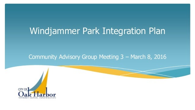 Windjammer Park Integration Plan Community Advisory Group Meeting 3 – March 8, 2016