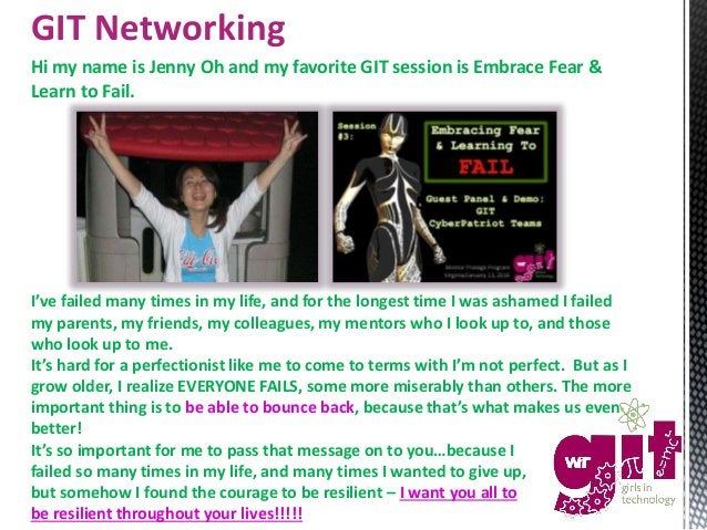 GIT Networking Hi my name is Jenny Oh and my favorite GIT session is Embrace Fear & Learn to Fail. I've failed many times ...