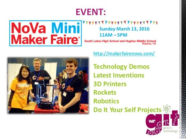 EVENT: http://makerfairenova.com/ Technology Demos Latest Inventions 3D Printers Rockets Robotics Do It Your Self Projects...
