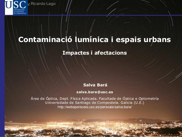 Salva Bará salva.bara@usc.es Área de Óptica, Dept. Física Aplicada. Facultade de Óptica e Optometría Universidade de Santi...