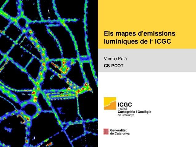 Els mapes d'emissions lumíniques de l' ICGC Vicenç Palà CS-PCOT