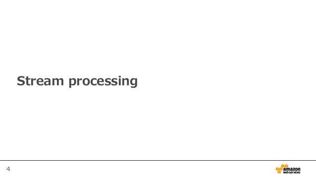 4 Stream processing