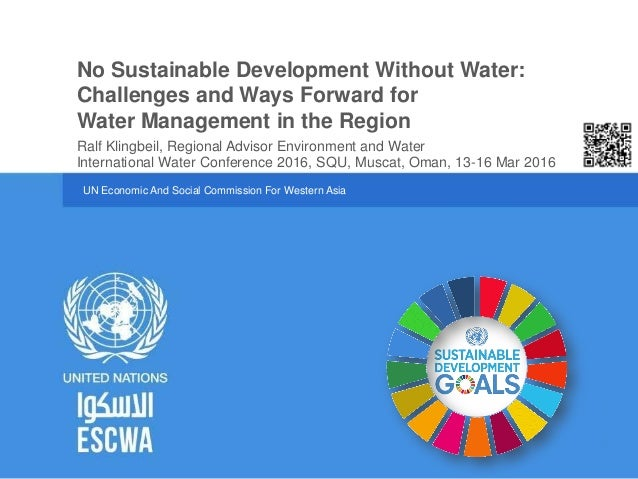 UN Economic And Social Commission For Western Asia International Water Conference 2016, SQU, Muscat, Oman, 13-16 Mar 2016 ...