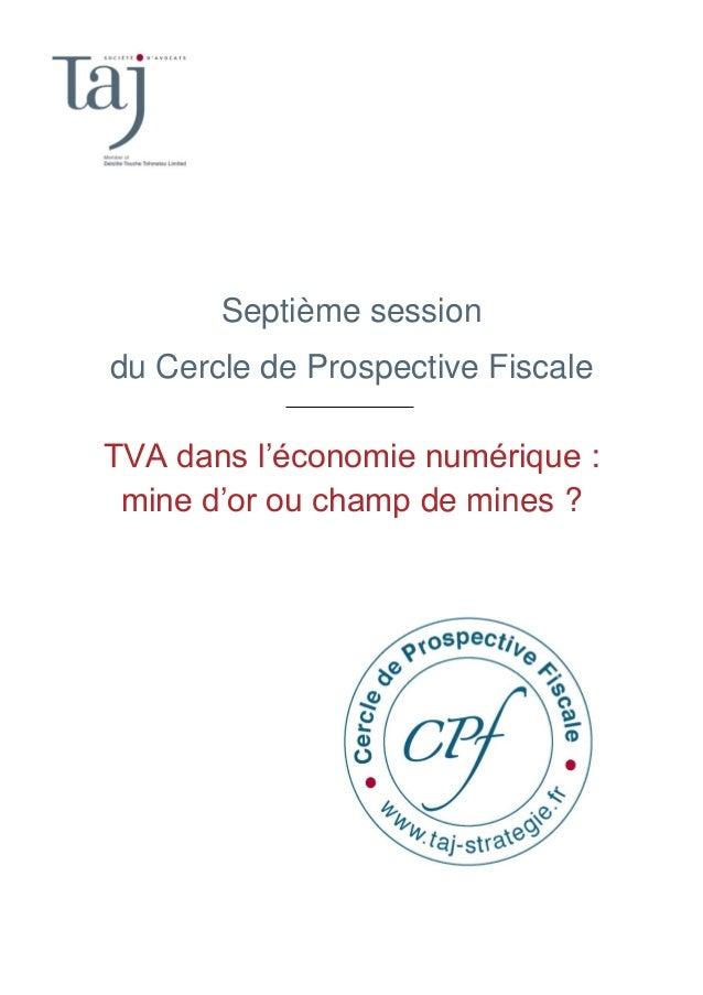 Septième session du Cercle de Prospective Fiscale TVA dans l'économie numérique : mine d'or ou champ de mines ?