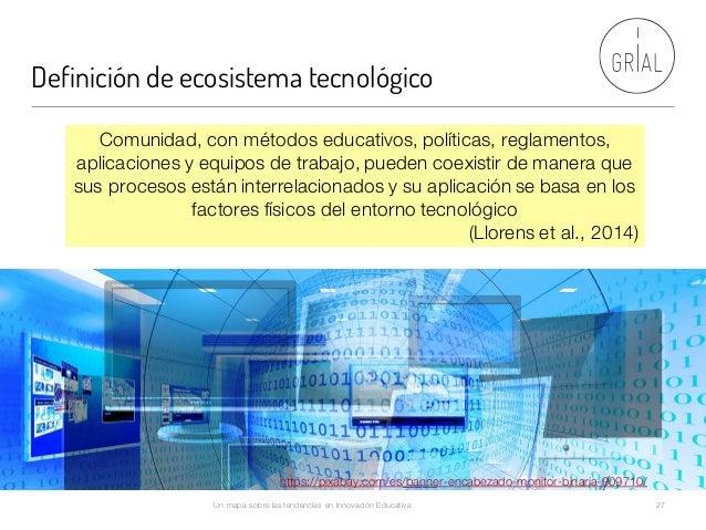 Definición de ecosistema tecnológico Comunidad, con métodos educativos, políticas, reglamentos, aplicaciones y equipos de ...