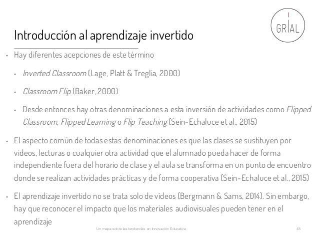 Introducción al aprendizaje invertido • Hay diferentes acepciones de este término • Inverted Classroom (Lage, Platt & Treg...