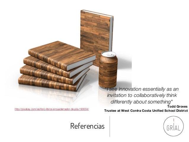 """Referencias http://pixabay.com/es/libro-libros-encuadernador-de-pila-190034/ """"I see innovation essentially as an invitatio..."""