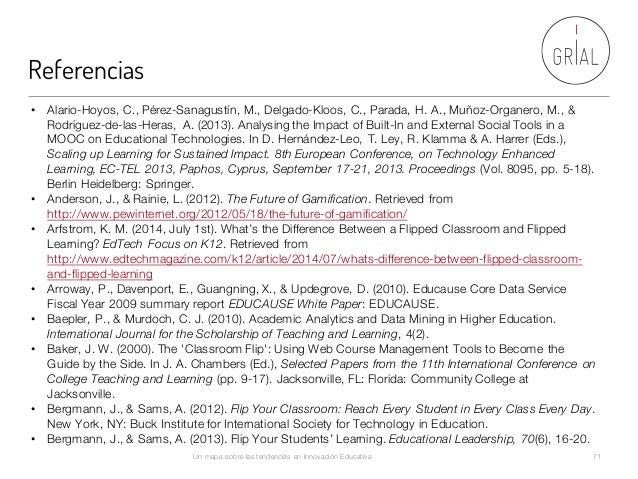Referencias Un mapa sobre las tendencias en Innovación Educativa 71 • Alario-Hoyos, C., Pérez-Sanagustín, M., Delgado-Kloo...
