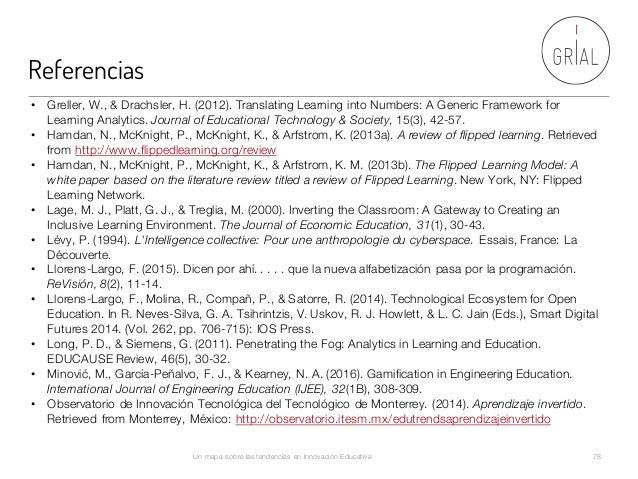 Referencias Un mapa sobre las tendencias en Innovación Educativa 78 • Greller, W., & Drachsler, H. (2012). Translating Lea...