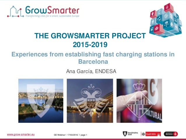 www.grow-smarter.eu GS Webinar I 17/03/2016 I page 1GS Webinar I 17/03/2016 I page 1www.grow-smarter.eu THE GROWSMARTER PR...