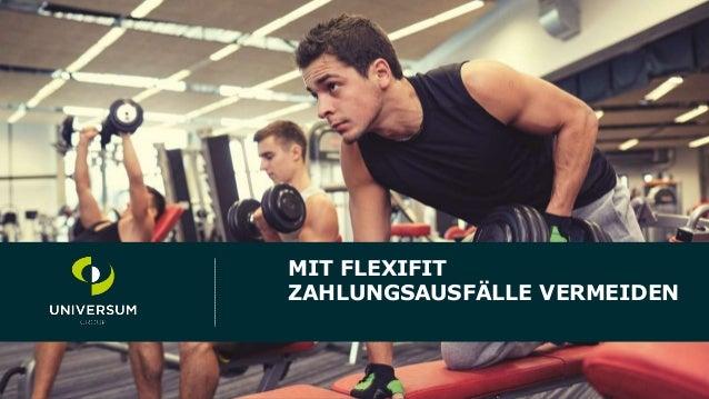 1 Titel der Präsentation Fußzeile MIT FLEXIFIT ZAHLUNGSAUSFÄLLE VERMEIDEN