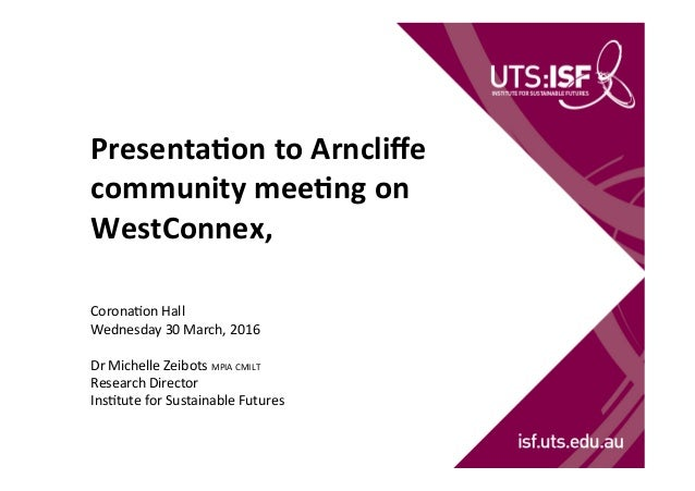 Presenta(on	   to	   Arncliffe	    community	   mee(ng	   on	    WestConnex,	   	    	    	    Corona'on	   Hall	    Wednes...