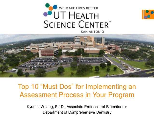 """Top 10 """"Must Dos"""" for Implementing an Assessment Process in Your Program Kyumin Whang, Ph.D., Associate Professor of Bioma..."""