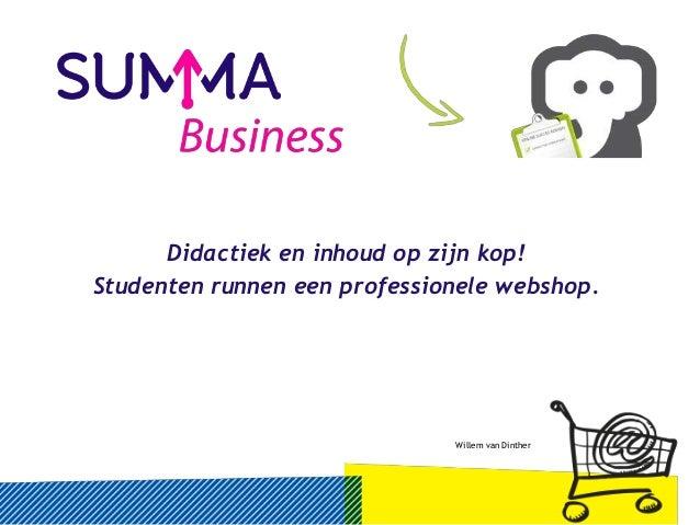 Didactiek en inhoud op zijn kop! Studenten runnen een professionele webshop. Willem van Dinther
