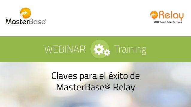 Claves para el éxito de MasterBase® Relay