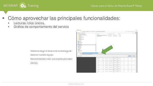 www.masterbase.com Claves para el éxito de MasterBase® Relay  Cómo aprovechar las principales funcionalidades:  Lecturas...