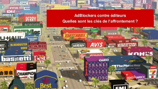 AdBlockers contre éditeurs Quelles sont les clés de l'affrontement ?