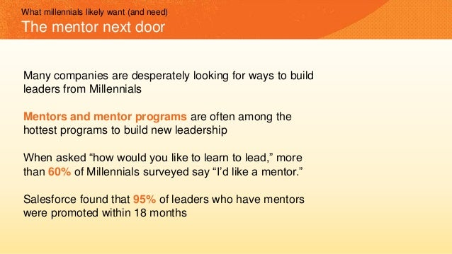 Many companies are desperately looking for ways to build leaders from Millennials Mentors and mentor programs are often am...