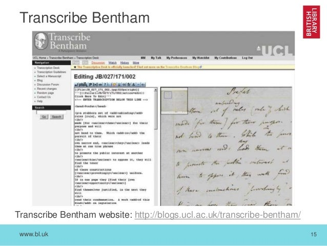 www.bl.uk 15 Transcribe Bentham Transcribe Bentham website: http://blogs.ucl.ac.uk/transcribe-bentham/