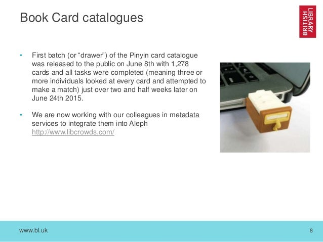 """www.bl.uk 8 Book Card catalogues • First batch (or """"drawer"""") of the Pinyin card catalogue was released to the public on Ju..."""