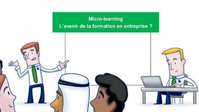 Micro-learning L'avenir de la formation en entreprise ?