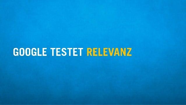 GOOGLE TESTET RELEVANZ