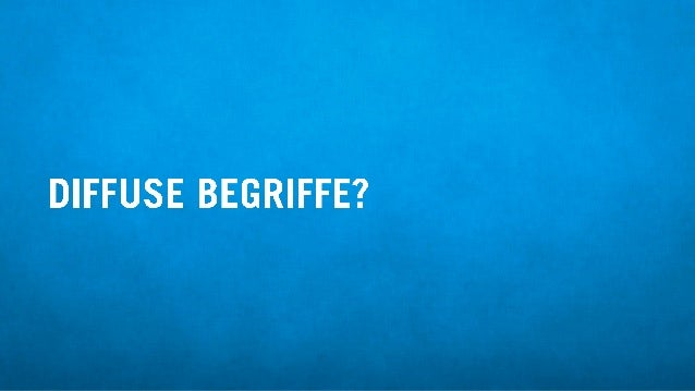 DIFFUSE BEGRIFFE?