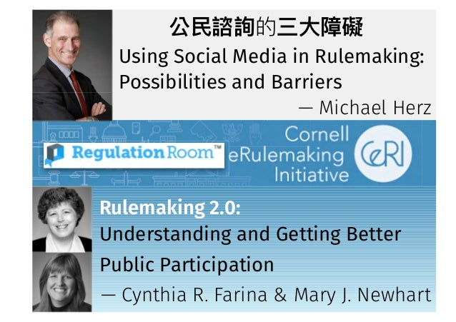 Rulemaking 2.0: Understanding and Getting Better Public Participation Using Social Media in Rulemaking: Possibilities and ...
