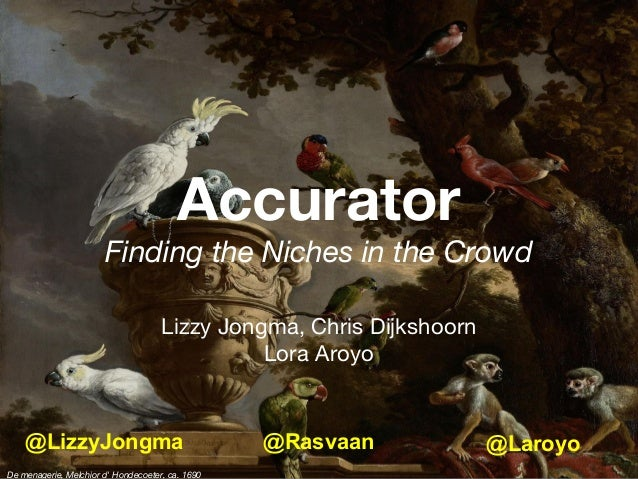 Accurator Finding the Niches in the Crowd De menagerie, Melchior d' Hondecoeter, ca. 1690 Lizzy Jongma, Chris Dijkshoorn L...