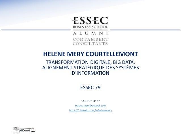 HELENE MERY COURTELLEMONT TRANSFORMATION DIGITALE, BIG DATA, ALIGNEMENT STRATÉGIQUE DES SYSTÈMES D'INFORMATION ESSEC 79 33...