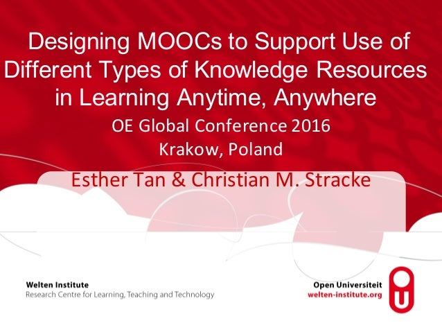 Designing MOOCs to Support Use of Different Types of Knowledge Resources in Learning Anytime, Anywhere OE	Global	Conferenc...