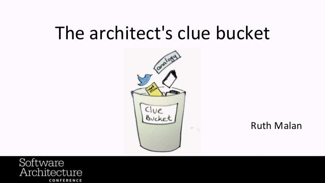 The architect's clue bucket Ruth Malan