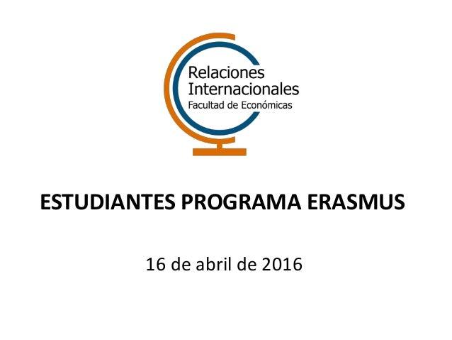 ESTUDIANTES PROGRAMA ERASMUS 16 de abril de 2016