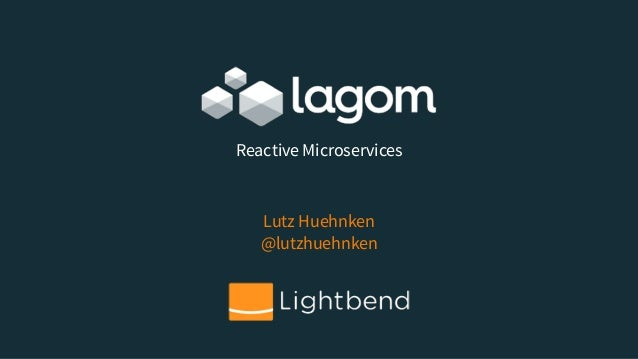 Lutz Huehnken @lutzhuehnken Reactive Microservices