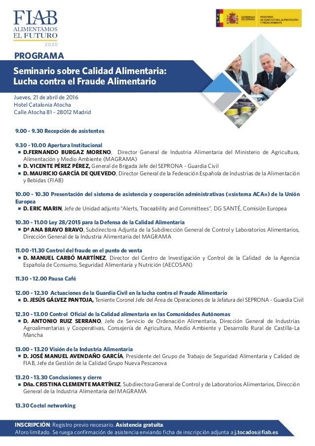PROGRAMA Seminario sobre Calidad Alimentaria: Lucha contra el Fraude Alimentario 9.00 - 9.30 Recepción de asistentes 9.30 ...