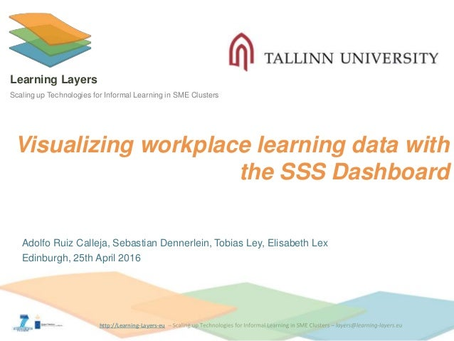 http://Learning-Layers-eu Learning Layers Scaling up Technologies for Informal Learning in SME Clusters Visualizing workpl...