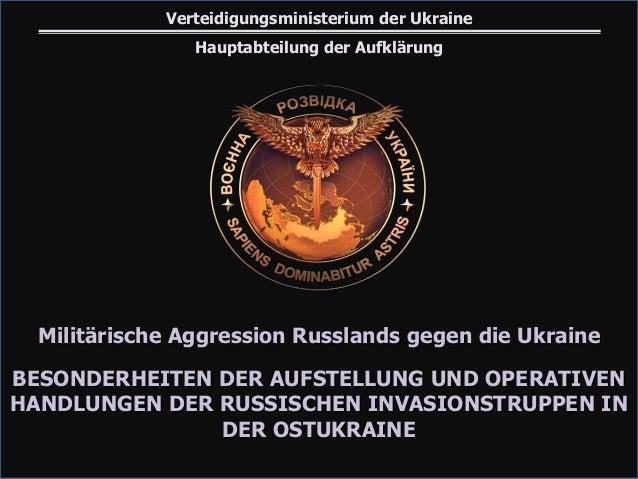 Militärische Aggression Russlands gegen die Ukraine BESONDERHEITEN DER AUFSTELLUNG UND OPERATIVEN HANDLUNGEN DER RUSSISCHE...